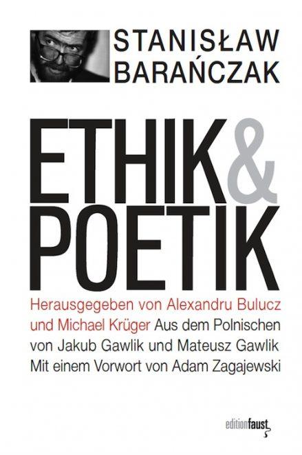 Stanislaw Baranczak: Ethik und Poetik