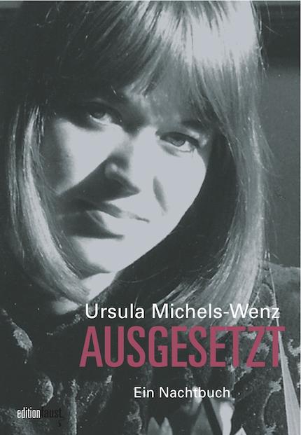 Ursula Michels-Wenz, Ausgesetzt